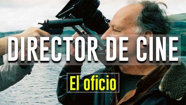 el oficio del director de cine e1534722505744