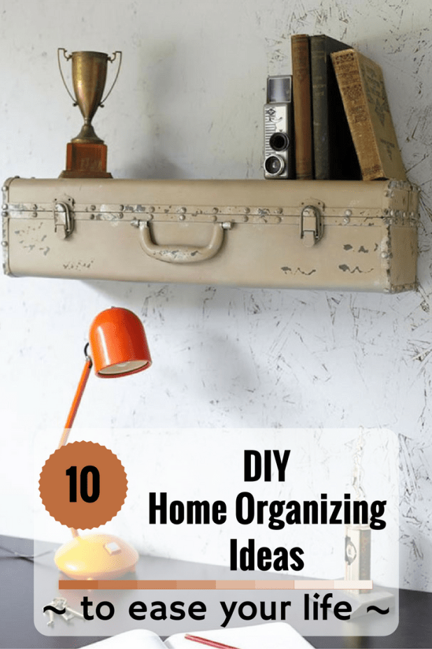 10 DIY Home Organizing Ideas To Ease Your Life - ZoomZee.org