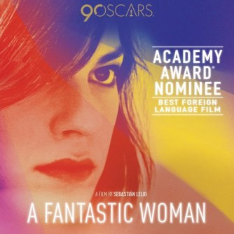 """""""A Fantastic Woman"""" (CHILE) For Best Foreign Language Film"""