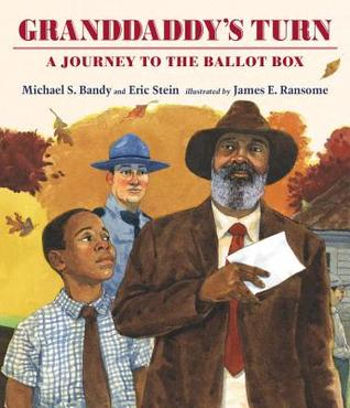 Granddaddy's Turn - A Journey to the Ballot Box by Michael S. Bandy and Eric Stein
