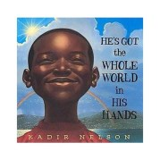He's Got the Whole World in His Hands by Kadir Nelson