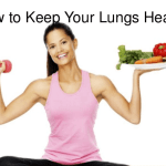 How to Maintain Healthy Lungs