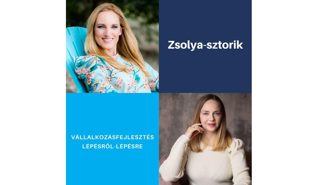 Zsolya-sztorik: Vállalkozásfejlesztés lépésről lépésre podcast – Kovácsolj sikereket a krízisekből!