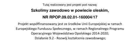 """Projekt """" Szkolimy zawodowo w powiecie oleskim"""""""