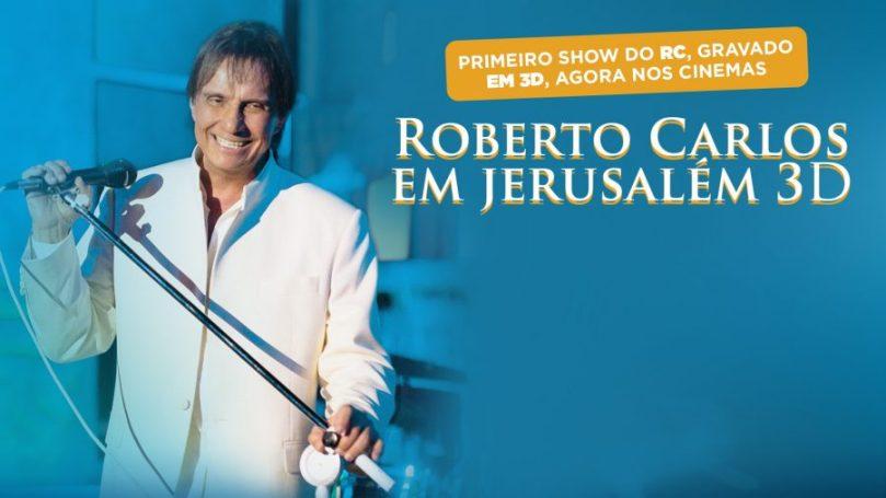 """""""Roberto Carlos em Jerusalém 3D"""""""