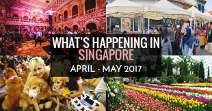 40 Events in Singapore To Catch With Your Girlfriends For April/May 2017