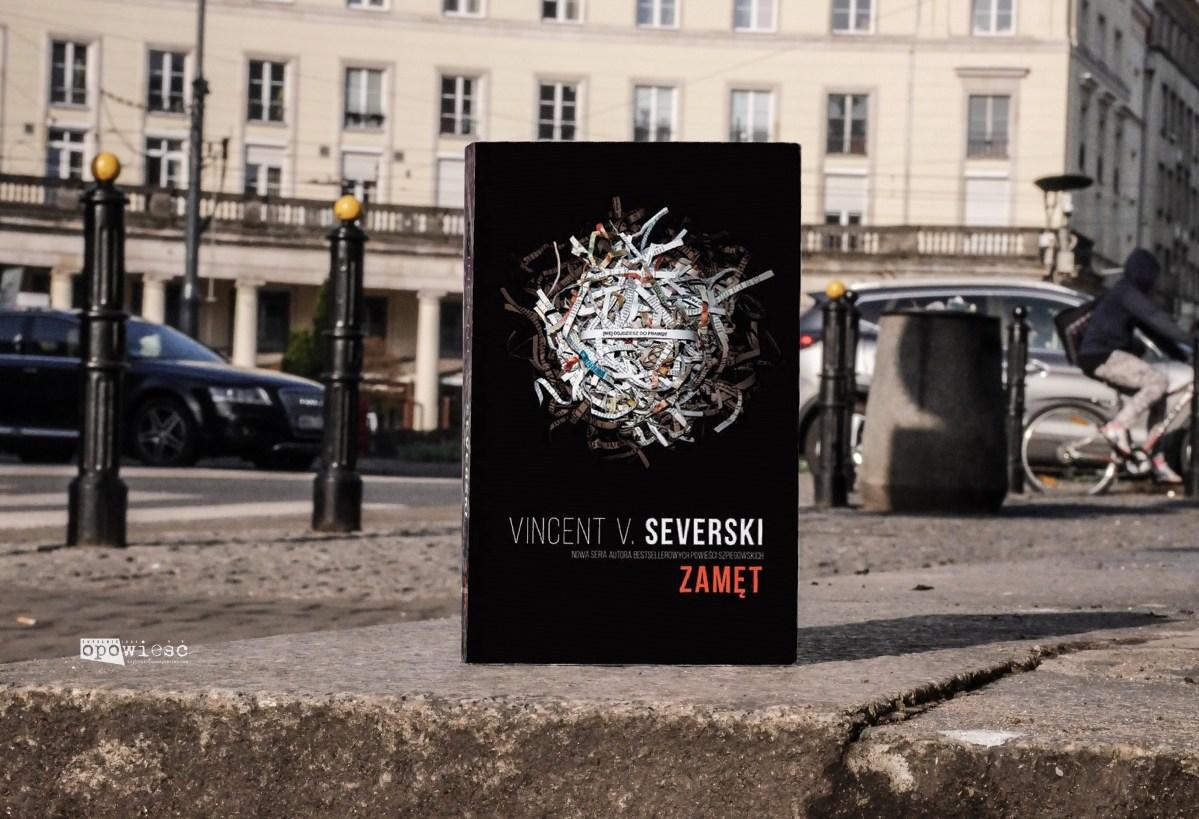 Sekcja od misji niewykonalnych | Vincent V. Severski, Zamęt