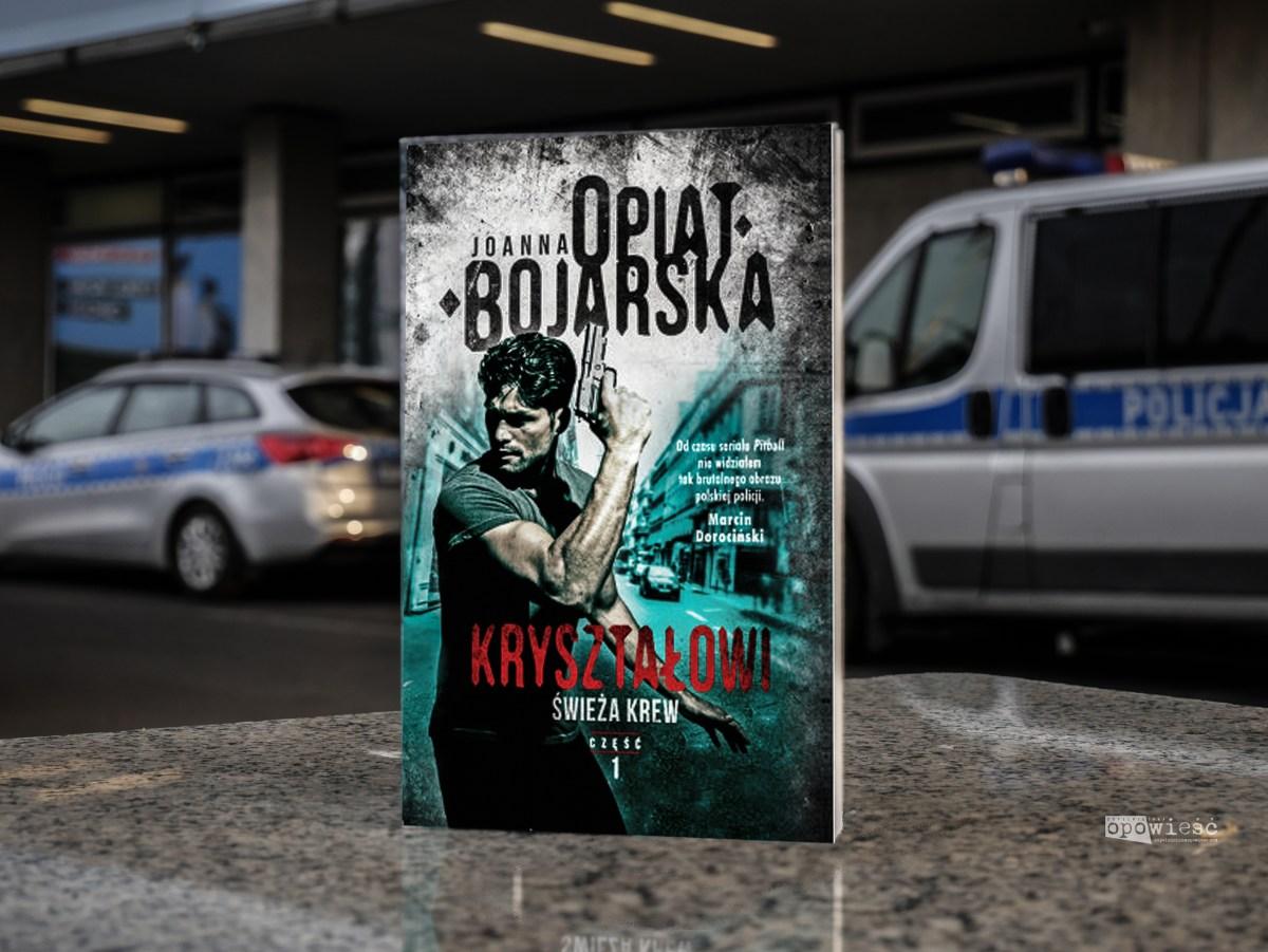 Misja Drivera | Joanna Opiat-Bojarska, Kryształowi. Świeża krew [RECENZJA]