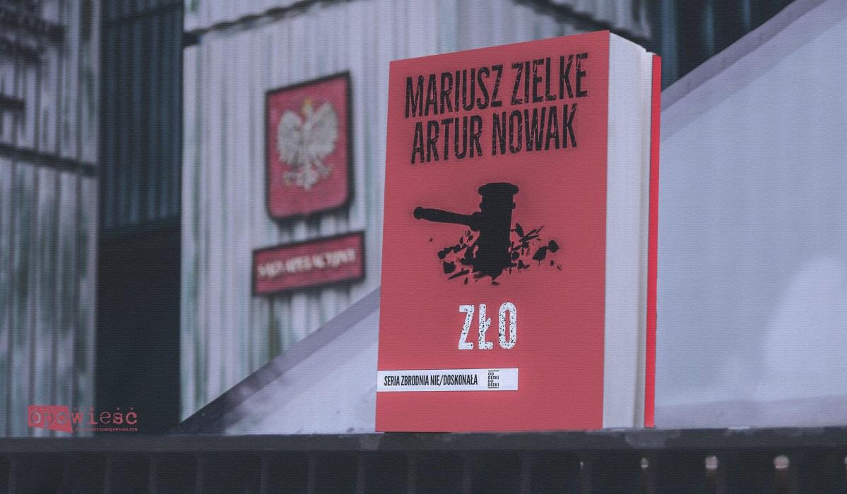 W osaczeniu | Mariusz Zielke, Artur Nowak, Zło