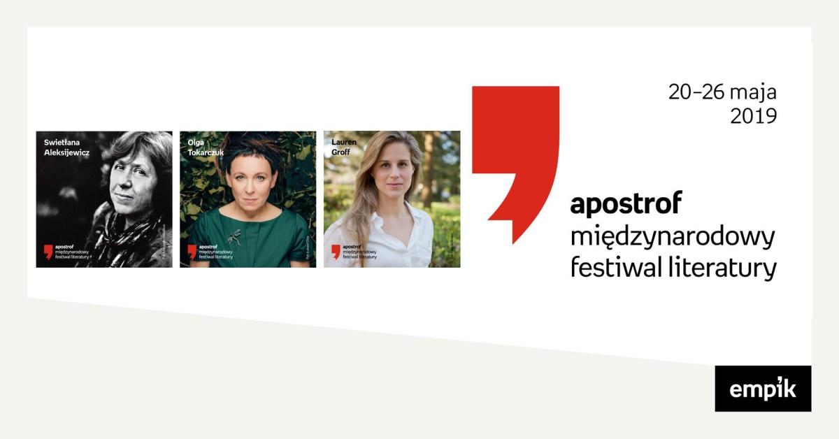 Aleksijewicz, Tokarczuk, Groff na Apostrofie | Festiwal startuje 20 maja