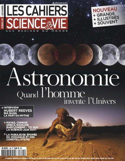 Les Cahiers de Science et Vie N 129 - Astronomie : quand l'Homme invente l'univers
