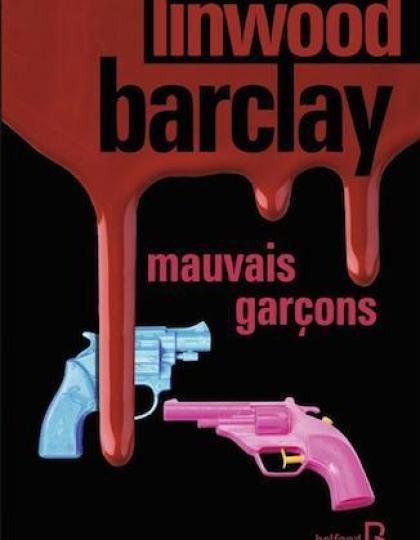 Mauvais Garcons - Linwood Barclay