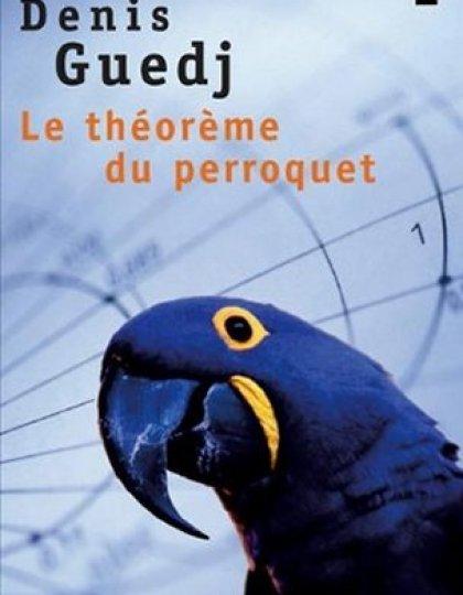 Le Théorème du perroquet - Denis Guedj