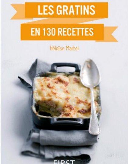 Petit Livre de Gratins en 130 recettes - Héloïse Martel