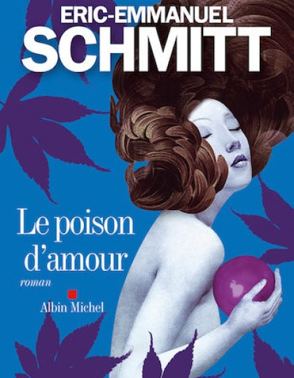 Le poison d'amour - Eric-Emmanuel Schmitt
