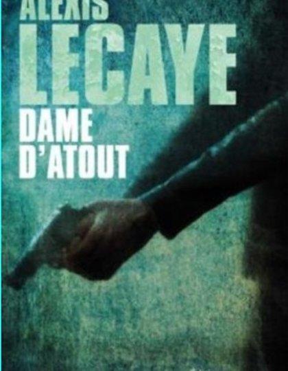 Alexis Lecaye - Dame d atout