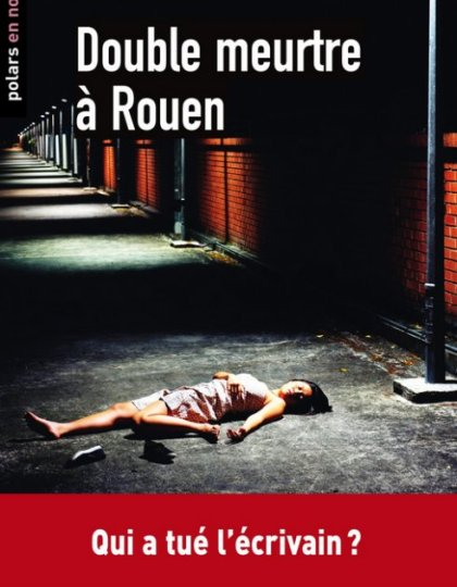 Patrick Morel - Double meurtre à Rouen