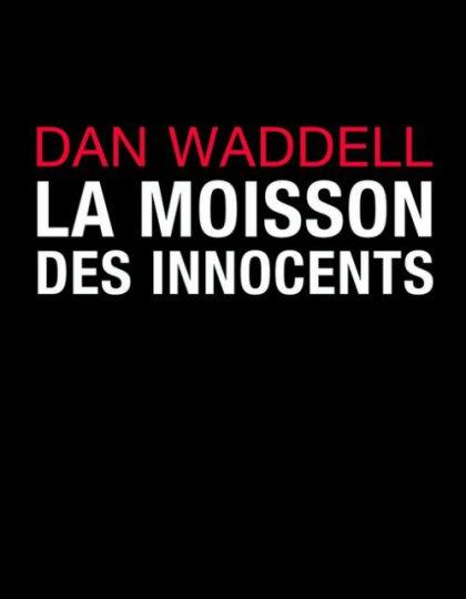 La moisson des innocents - Dan Waddell
