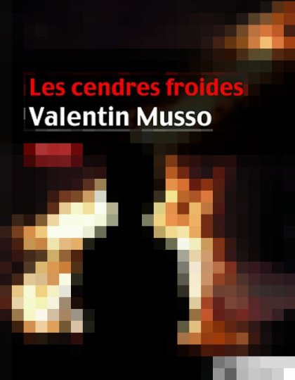 Valentin Musso - Les cendres froides