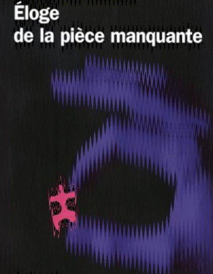 Antoine Bello - Eloge de la pièce manquante