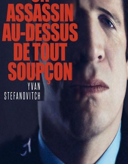 Yvan Stefanovitch - Un assassin au-dessus de tout soupçon