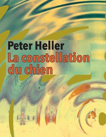 La constellation du chien - Peter Heller
