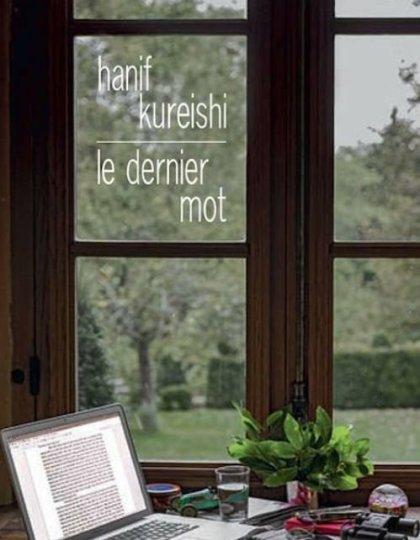 Le dernier mot - Hanif Kureishi