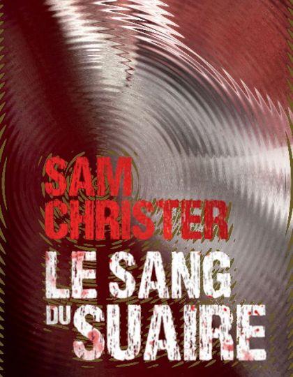 Sam Christer - Le sang du suaire