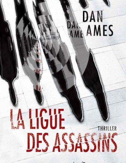La Ligue des Assassins - Dan Ames