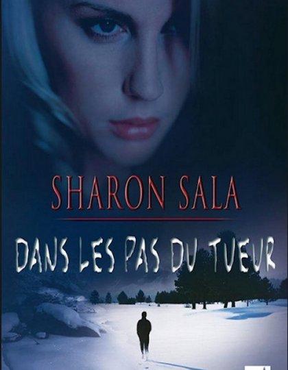 Sharon Sala - Dans les pas du tueur