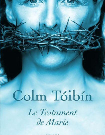 Colm Toibin - Le testament de Marie
