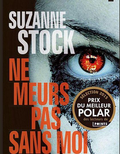 Suzanne Stock (sept 2015) - Ne meurs pas sans moi