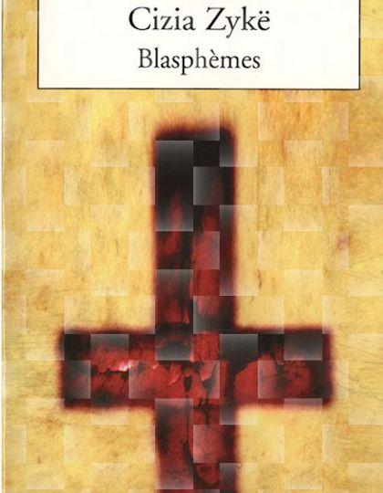 Cizia Zykë - Blasphèmes