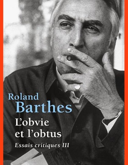Roland Barthes - L'obvie et l'obtus