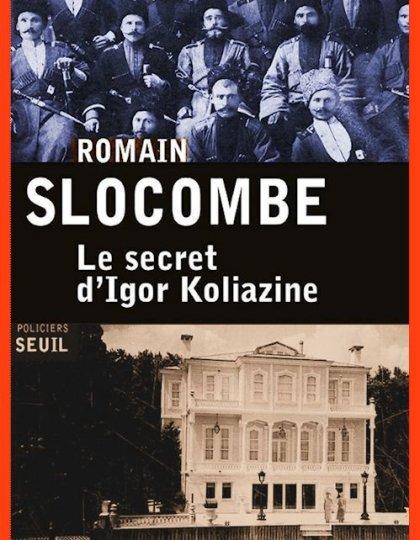 Romain Slocombe (Oct.2015) - Le secret d'Igor Koliazine