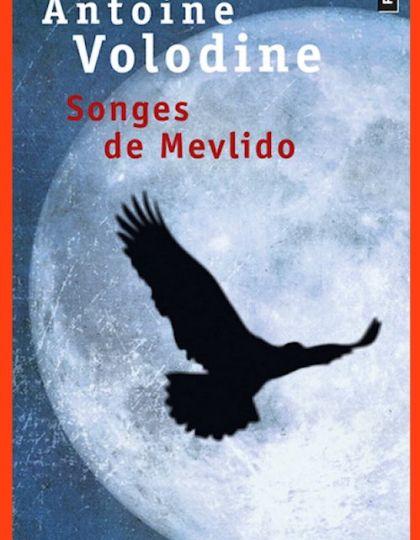 Songes de Mevlido - Antoine Volodine