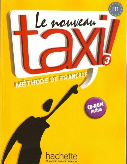 Le nouveau taxi 3! Mthode de franais : B1