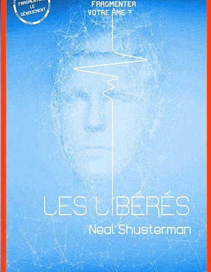 Les Libérés - Neal Shusterman