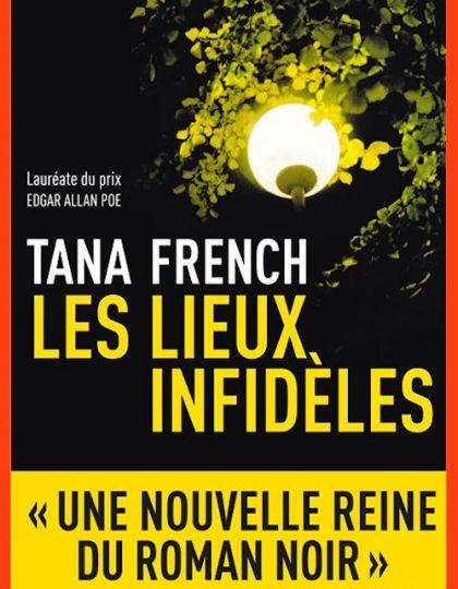 Tana French - Les lieux infidèles