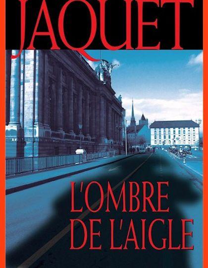Corinne Jaquet (2015) - L'ombre de l'aigle