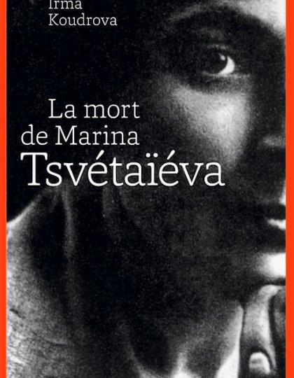 La mort de Marina Tsvétaïéva - Irma Koudrova