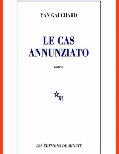 Le cas Annunziato - Yan Gauchard 2016
