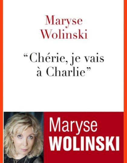 Chérie, je vais à Charlie - Maryse Wolinski
