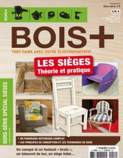 Bois+ Hors Série N°08 - Les sièges : Thèorie et Pratique