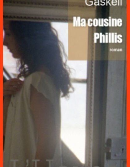 Elizabeth Gaskell - Ma cousine Phillis