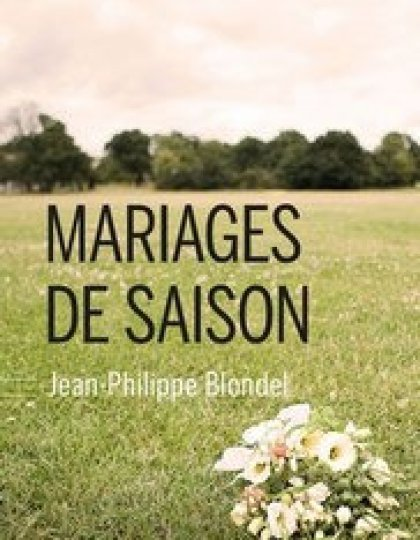 Mariages de saison (2016) - Blondel Jean-Philippe