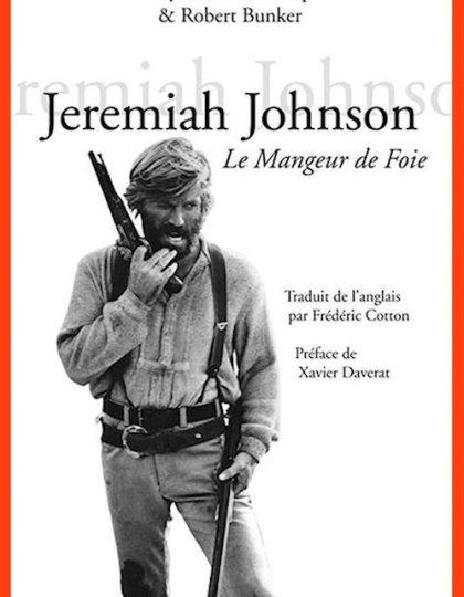 Jeremiah Johnson : Le mangeur de foie - Raymond Thorp & Robert Bunker 2016