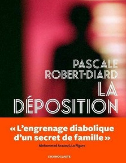 La déposition (2016) - Robert-Diard Pascale