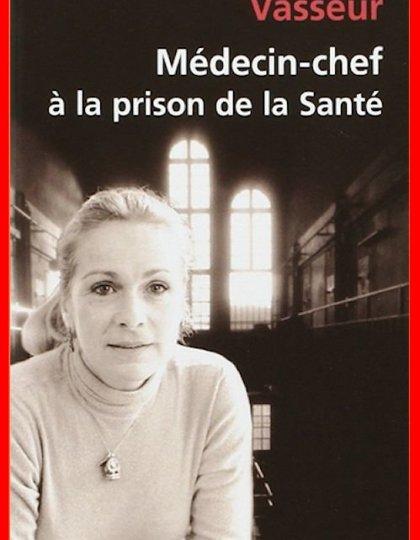 Véronique Vasseur - Médecin-chef à la prison de la Santé
