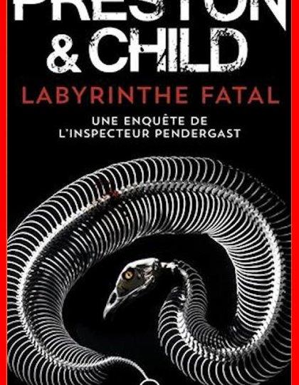 Douglas Preston (Mai 2016) - Aloysius Pendergast - Tome 14 - Labyrinthe fatal